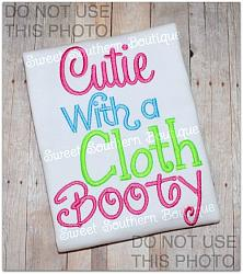 Cutie with a cloth booty GIRL design-Cutie With a Cloth Booty diaper clothe advocacy 4x4 5x7 6x10 pattern hoop saying phrase word art machine embroidery design applique embroider diapering change recycle rediaper crunchy awareness nappy nappies trainer boy girl