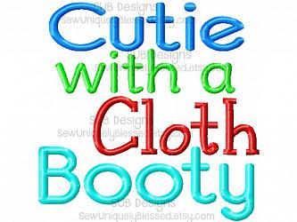 Cutie with a cloth booty BOY version design-Cutie With a Cloth Booty diaper clothe advocacy 4x4 5x7 6x10 pattern hoop saying phrase word art machine embroidery design applique embroider diapering change recycle rediaper crunchy awareness nappy nappies trainer