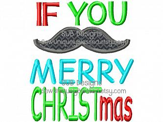 If you mustache merry CHRISTmas-If you mustache merry CHRIST mas christmas machine embroidery design appliqu 4x4 5x7 6x10 8x8 8x12 pattern hoop embroider boy girl mustask mister mr must ask beard shape staching stashing stash holiday xmas bow jesus religious christian church words